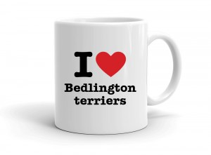 """I love Bedlington terriers"" mug"
