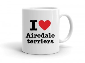 """I love Airedale terriers"" mug"