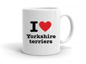 """I love Yorkshire terriers"" mug"
