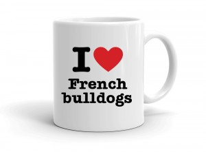 """I love French bulldogs"" mug"