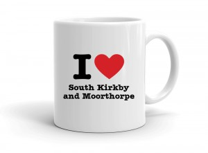 """I love South Kirkby and Moorthorpe"" mug"