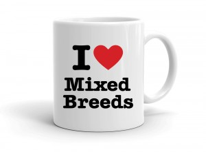 """I love Mixed Breeds"" mug"