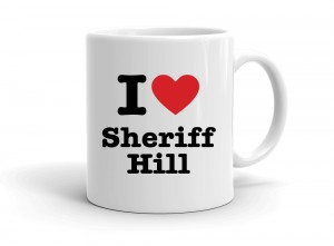 """I love Sheriff Hill"" mug"