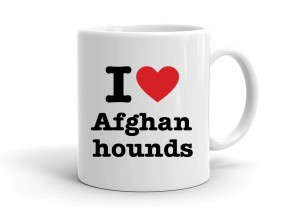 """I love Afghan hounds"" mug"