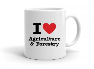 I love Agriculture & Forestry