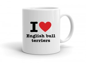 """I love English bull terriers"" mug"