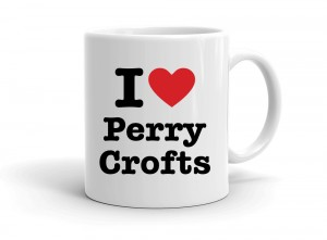 I love Perry Crofts
