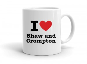 """I love Shaw and Crompton"" mug"
