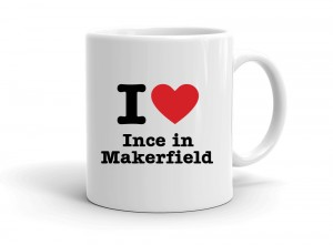 """I love Ince in Makerfield"" mug"